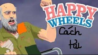 hướng dẫn tải HAPPY WHEELS thành công 100%