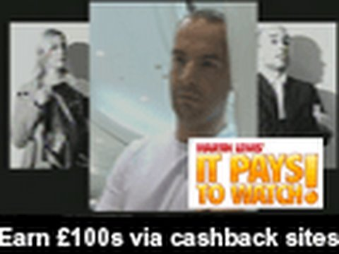 Earn £100's via CashBack - Martin Lewis