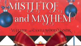 Mistletoe and Mayhem, Yuletide at Castlewood Manor