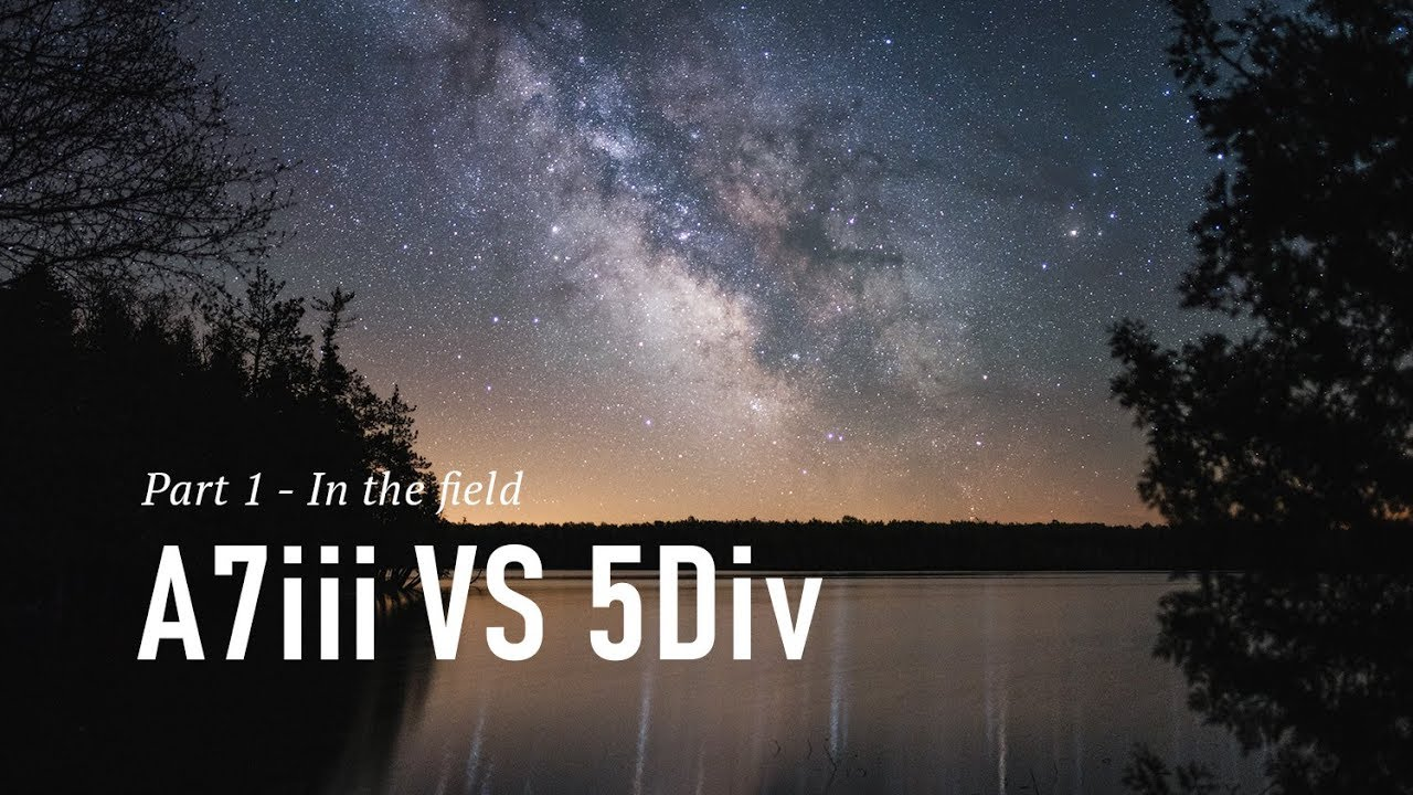Astrophotography Review: Sony A7iii vs  Canon 5D mark iv - Part 1/2