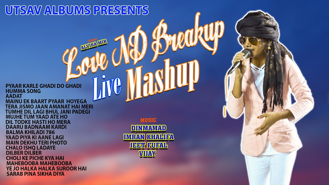 Alvira Mir-Love & Breakup Mashup-New Hindi Song Mashup-Old Is Gold Mashup-New Punjabi Mashup