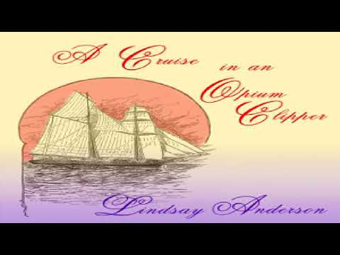 Cruise in an Opium Clipper | Lindsay Anderson | Nautical & Marine Fiction | Book | English | 1/3
