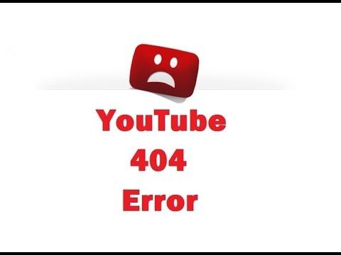 Youtube 404 Error Youtube
