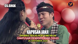 DHIMAS TEDJO (KAPUSAN JANJI) FEAT YAN VELIA (LIVE) CAMPURSARI PENDOPO KANG TEDJO 16 OKTOBER 2020