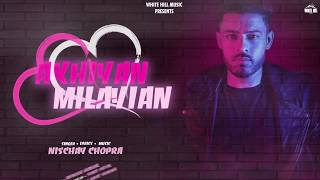 Akhiyan Milayian (Motion Poster) Nischay Chopra | Rel. on 19th Oct | White Hill Music