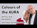 The Colours of the Aura. The Meaning of the Aura's Colours.