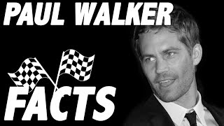 10 Paul Walker Facts That Will Make You Miss Him
