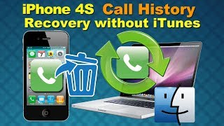 Mac iPhone Call History Recovery: How to Retrieve Call logs from iPhone 4S directly on Mac