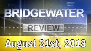 Bridgewater Review - August 31st, 2018
