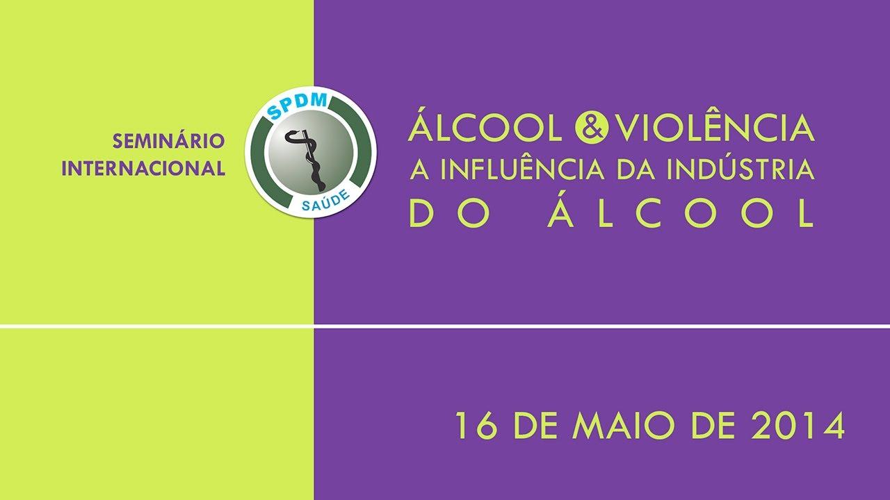 Seminario Internacional Sobre Álcool & Violência - Parte da  Manhã