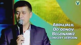 Скачать Abdujalil Qo Qonov Begonamiz Абдужалил Куконов Бегонамиз Consert Version 2016