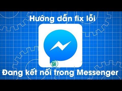 Khắc phục tình trạng Messenger bị lỗi không gửi được tin nhắn