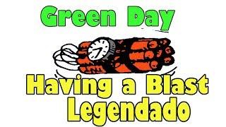 Green Day - Having a Blast Legendado PT-BR [HD]