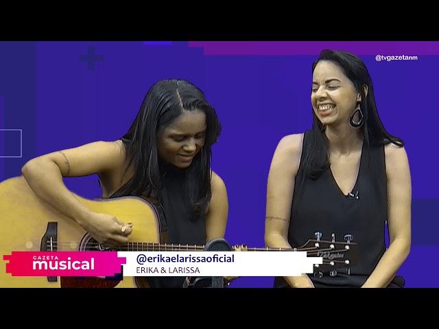 Gazeta Musical  com Erika e Larissa (Bloco 2)