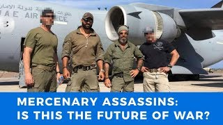 The future of war: UAE hires U.S. mercenaries to assassinate political leaders