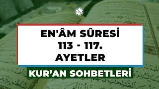 Kur'an Sohbetleri | EN'ÂM SÛRESİ 113-117. AYETLER