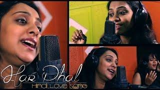 Har Phal | Latest Hindi Love Song | Shivamayam Hindi Album 2015