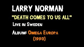 Larry Norman - Death Comes To Us All - [Live 1993 | Spoken]