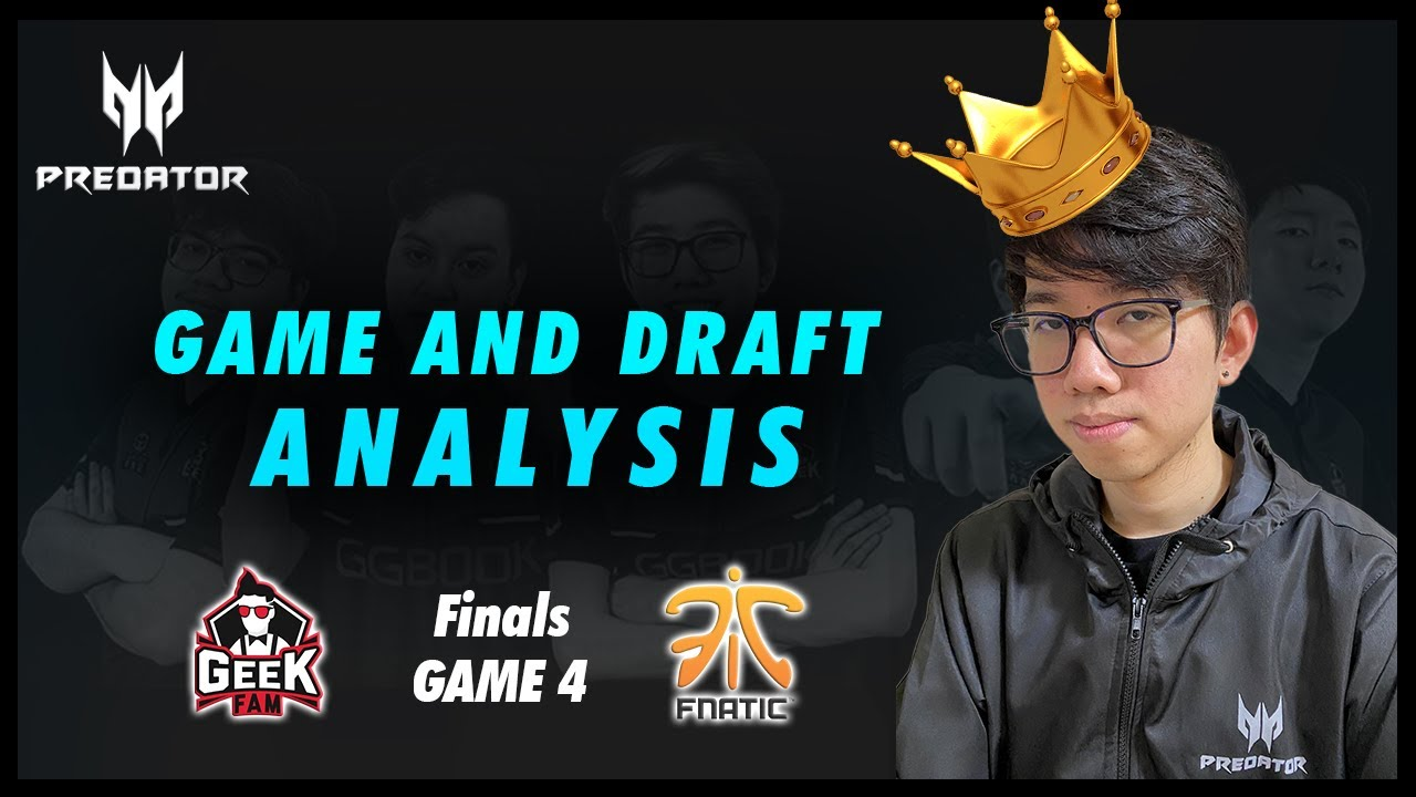 ROAD TO CHAMPION ANALYSIS - GeekFam vs Fnatic Game 4