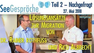 Dublin IV - Lösungsansätze zur Migration u. den Folgen - Rico Albrecht u. Dr. Rainer Rothfuß