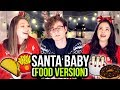 SANTA BABY (a Christmas song about food) 🍕