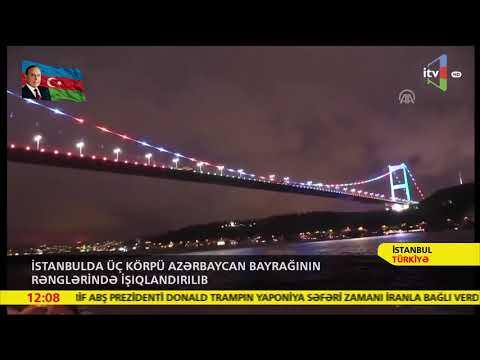 İstanbulda üç Körpü Azərbaycan Bayrağının Rənglərində Işıqlandırılıb