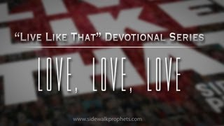 Watch Sidewalk Prophets Love Love Love video