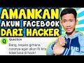 - Cara mengamankan akun fb agar tidak di hack