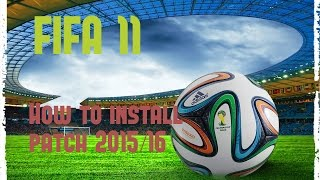 How to install patch 2015/16 ★ Fifa 11 ★