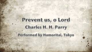 [Hamoritai] Prevent us, o Lord / C. H. H. Parry