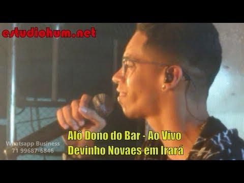 Música Nova - Alô Dono do Bar - Devinho Novaes Ao Vivo - Baile do Boyzinho - Irará 2018 (Exclusiva)