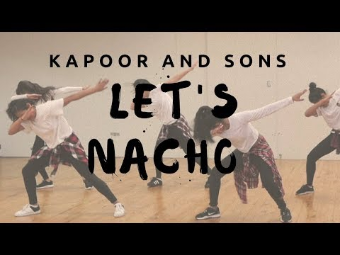 Let's Nacho | Kapoor and Sons | X-Lake Choreography