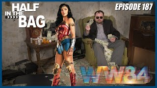Half in the Bag: Wonder Woman 1984