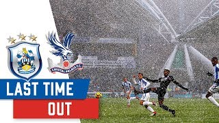 LAST TIME OUT | Huddersfield 0-2 Crystal Palace
