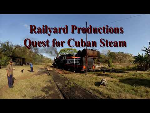 "Railyard Productions "" Quest for Cuban Steam"" Australia Sugar Mill 2017"