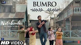 Bumro Video Song | Notebook | Zaheer Iqbal & Pranutan Bahl | Kamaal Khan | Vishal Mishra
