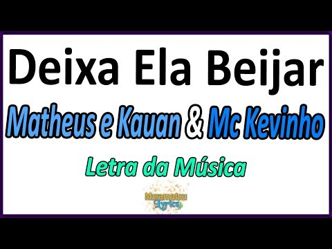 Matheus e Kauan & Mc Kevinho - Deixa Ela Beijar - Letra
