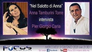 """Focus 3.0 il #mistero della vita presenta """"NEL SALOTTO DI ANNA"""": intervista a Pier Giorgio #Caria"""