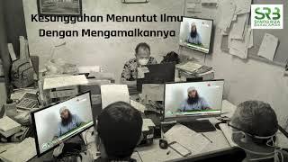 Kesungguhan Menuntut Ilmu Dengan Mengamalkannya- Ustadz Dr Syafiq Riza Basalamah MA