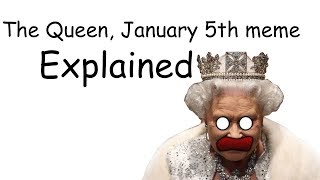 The Queen: January 5th Meme: Explained