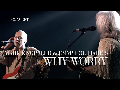 Mark Knopfler & Emmylou Harris - Why Worry (Real Live Roadrunning) OFFICIAL