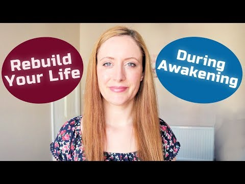 8 Ways To Rebuild Your Life During & After SPIRITUAL AWAKENING