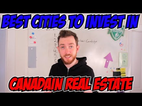 Best Cities to Invest in Canada - Best Canadian Real Estate Markets - REIN CANADA 2018