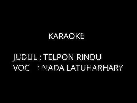 KARAOKE-TELPON RINDU-NADA LATUHARHARY