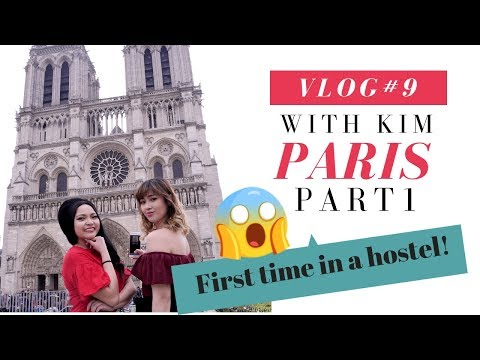 Vlog #9: Paris Part 1 (Staying In A Hostel For The First Time!)