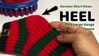BEST LOOM KNIT SOCK HEEL German Short Rows on Large Gauge Loom | Loom a Hat