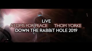 Thom Yorke - Atoms for Peace (Live at Down The Rabbit Hole 2019)
