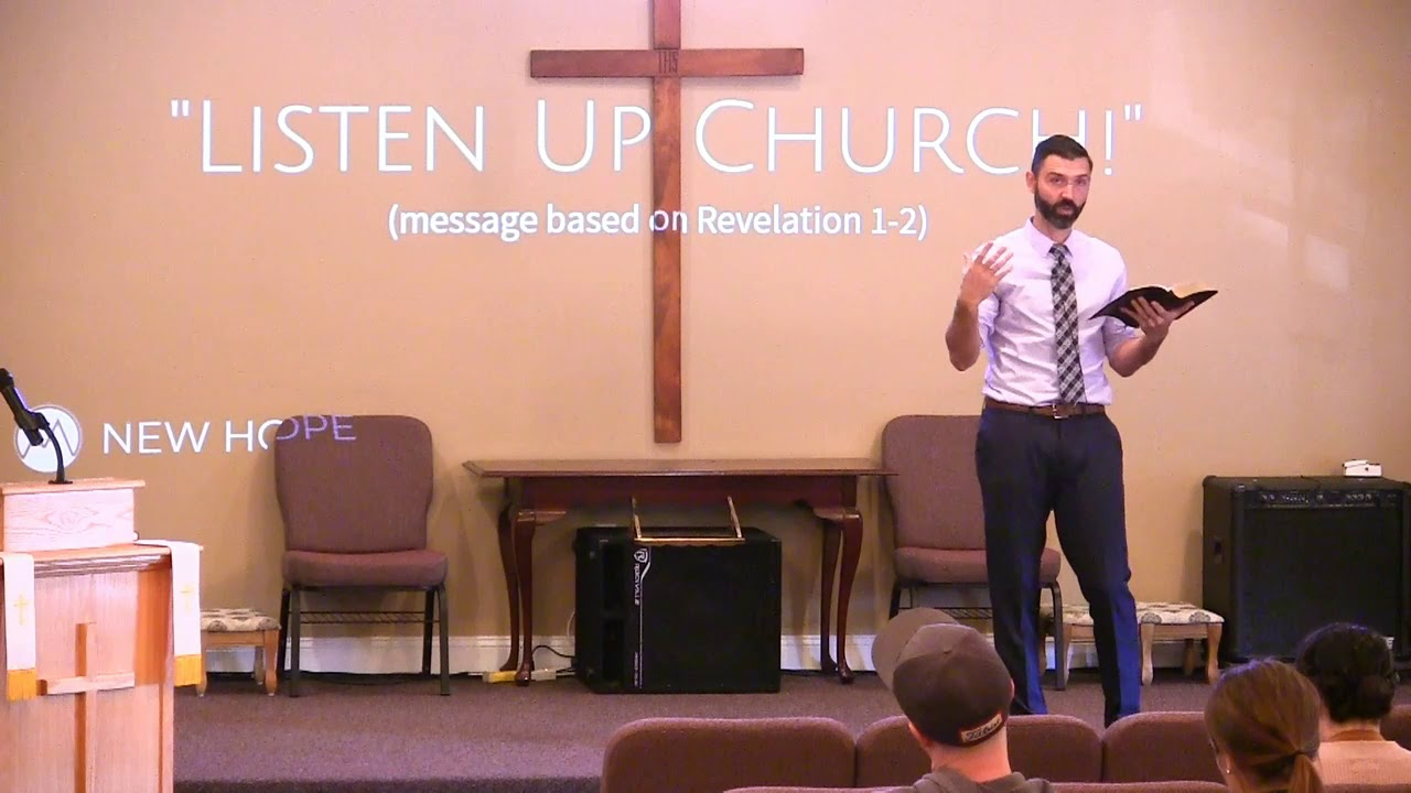 Video Sermons - Revelation 1-2 - Listen Up Church! - New Hope Christian Chapel
