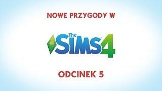 Nowe przygody w The Sims 4 - odcinek 5