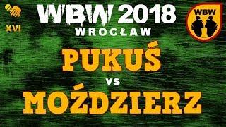 bitwa PUKUŚ vs MOŹDZIERZ # WBW 2018 Wrocław (1/8) # freestyle battle